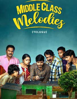 Middle Class Melodies Movie Review, Rating, Story, Cast and Crew